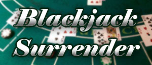 Read more about Blackjack Surrender